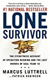 Lone Survivor: The Eyewitness Account of Operation Redwing and the Lost Heroes of SEAL Team 10 By Marcus Luttrell