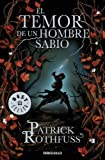 Patrick Rothfuss El temor de un hombre sabio / The Wise Man's Fear: Crónica del asesino de reyes: Segundo día / The Kingkiller Chronicle: Day Two