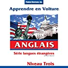 Apprendre en Voiture: Anglais, Niveau 3  by Henry N. Raymond Narrated by uncredited