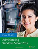 img - for Exam 70-411 Administering Windows Server 2012 book / textbook / text book