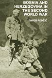img - for Bosnia and Herzegovina in the Second World War (Cass Military Studies) book / textbook / text book