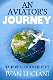img - for An Aviator's Journey: Tales of a Corporate Pilot book / textbook / text book