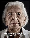 Jahrhundertmensch: Fotografien von Karsten Thormaehlen - Peter Gross, Barbara Hardinghaus, Sebastian Gaiser (Herausgeber), Tobias Wall