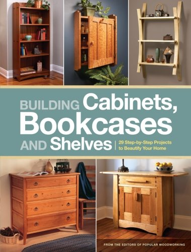 Building Cabinets, Bookcases & Shelves: 29 Step-by-Step Projects to Beautify Your Home (Building Bookshelves compare prices)