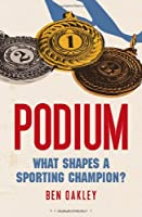 Podium: Sporting Champions' Paths to the Top