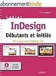 Cahier InDesign CS6 - D�butants et in...