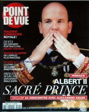 POINT DE VUE [No 2992] du 23/11/2005 - MONACO - ALBERT II SACRE PRINCE - ALEXANDRE ADLER - VALERIE LEMERCIER - DIANA - PORTRAITS DE MARIO TESTINO - SAYAKO DU JAPON - L'ULTIME CLIC DU LORD PHOTOGRAPHE - PRINCESSE MARGARET.
