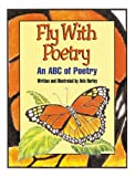 img - for Fly with Poetry: An ABC of Poetry book / textbook / text book