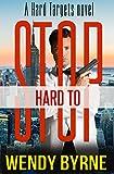 Hard to Stop: a Hard Targets novel