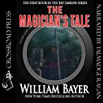 The Magician's Tale: A Kay Farrow Novel (       UNABRIDGED) by William Bayer Narrated by Talmadge Ragan
