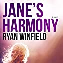 Jane's Harmony: A Novel (       UNABRIDGED) by Ryan Winfield Narrated by Emily Beresford