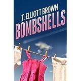 Bombshells ~ T. Elliott Brown