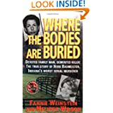 Where the Bodies Are Buried (St. Martin's True Crime Library)