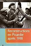 echange, troc Collectif - Les reconstructions en Picardie après 1918