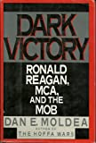 Dark Victory: Ronald Reagan, MCA, and the Mob