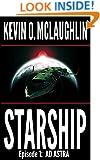Starship Episode 1: Ad Astra