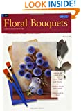 Oil: Floral Bouquets (How to Draw & Paint/Art Instruction Program)