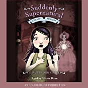 Unhappy Medium: Suddenly Supernatural, Book 3 | [Elizabeth Cody Kimmel]