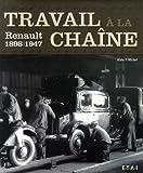 echange, troc Alain Michel - Travail à la chaîne : Renault 1898-1947