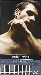 Entre rejas: Carlos Rabazo: 9788492609635: Amazon.com: Books