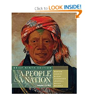 A People and a Nation: A History of the United States, Brief Edition, Volume I by Mary Beth Norton, Carol Sheriff, David W. Blight and Howard Chudacoff