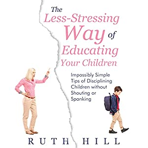 The Less-Stressing Way of Educating Your Children Audiobook