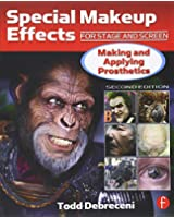 Special Makeup Effects for Stage and Screen: Making and Applying Prosthetics
