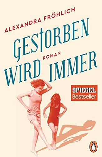 Gestorben wird immer: Roman das Buch von Alexandra Fröhlich - Preis vergleichen und online kaufen