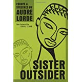 Sister Outsider: Essays and Speeches (Crossing Press Feminist Series) ~ Audre Lorde