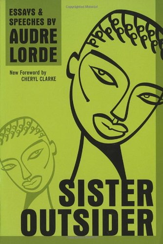 Sister Outsider: Essays and Speeches (Crossing Press...