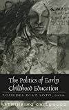 img - for The Politics of Early Childhood Education (Rethinking Childhood) book / textbook / text book