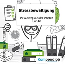 Stressbewältigung: Ihr Ausweg aus der inneren Unruhe Hörbuch von Robert Sasse, Yannick Esters Gesprochen von: Yannick Esters