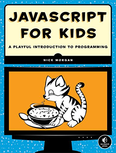 Download JavaScript for Kids: A Playful Introduction to Programming