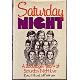 Saturday Night: A Backstage History of Saturday Night Live ~ Doug Hill