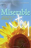img - for Miserable Joy: Chronic Pain in the Christian Life (From Heartache to Healing) book / textbook / text book