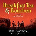 Breakfast Tea & Bourbon | Pete Bissonette