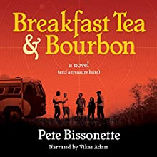 Breakfast Tea & Bourbon Audiobook by Pete Bissonette Narrated by Vikas Adam