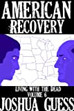 Living With the Dead: American Recovery (Book 6)