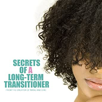 How To Transition To Natural Hair - Secrets of a Long-Term