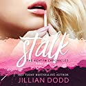 Stalk Me: The Keatyn Chronicles, Book 1 Audiobook by Jillian Dodd Narrated by Maren McGuire
