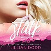 Stalk Me: The Keatyn Chronicles, Book 1 | Jillian Dodd