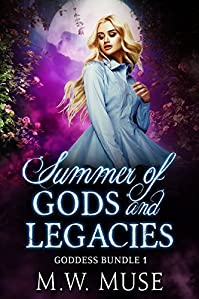 Summer Of Gods And Legacies: Goddess Legacy And Goddess Secret by M.W. Muse ebook deal