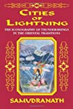 img - for Cities of Lightning : The Iconography of Thunder-Beings in the Oriental Traditions by Samudranath (2000) Paperback book / textbook / text book
