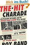 The Hit Charade: Lou Pearlman, Boy Ba...