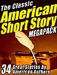 The Classic American Short Story Mega...