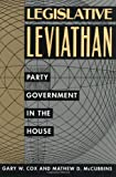 Legislative Leviathan: Party Government in the House (California Series on Social Choice and Political Economy)