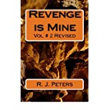 Revenge is Mine Vol # 2 Reviseddi R. J. Peters