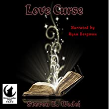 Love Curse Audiobook by Steven E. Wedel Narrated by Ryan Bergman