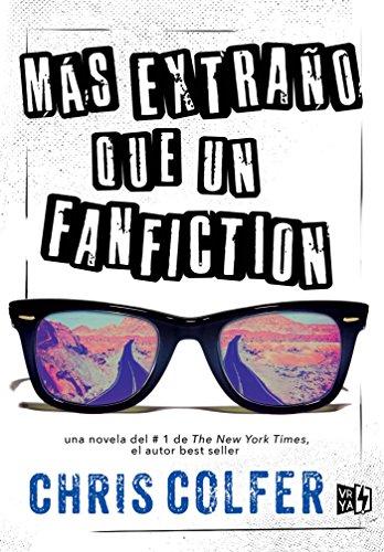 Mas extraño que un fanfiction / Stranger tha Fanfiction  [Colfer, Chris] (Tapa Blanda)