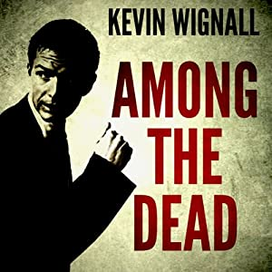 Among the Dead | [Kevin Wignall]